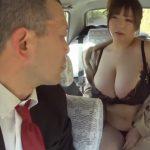 ついにエロい客に遭遇!タクシーの中で脱ぎ始める超乳痴女!運転手を誘惑しまくり肉弾ファック!新山らん